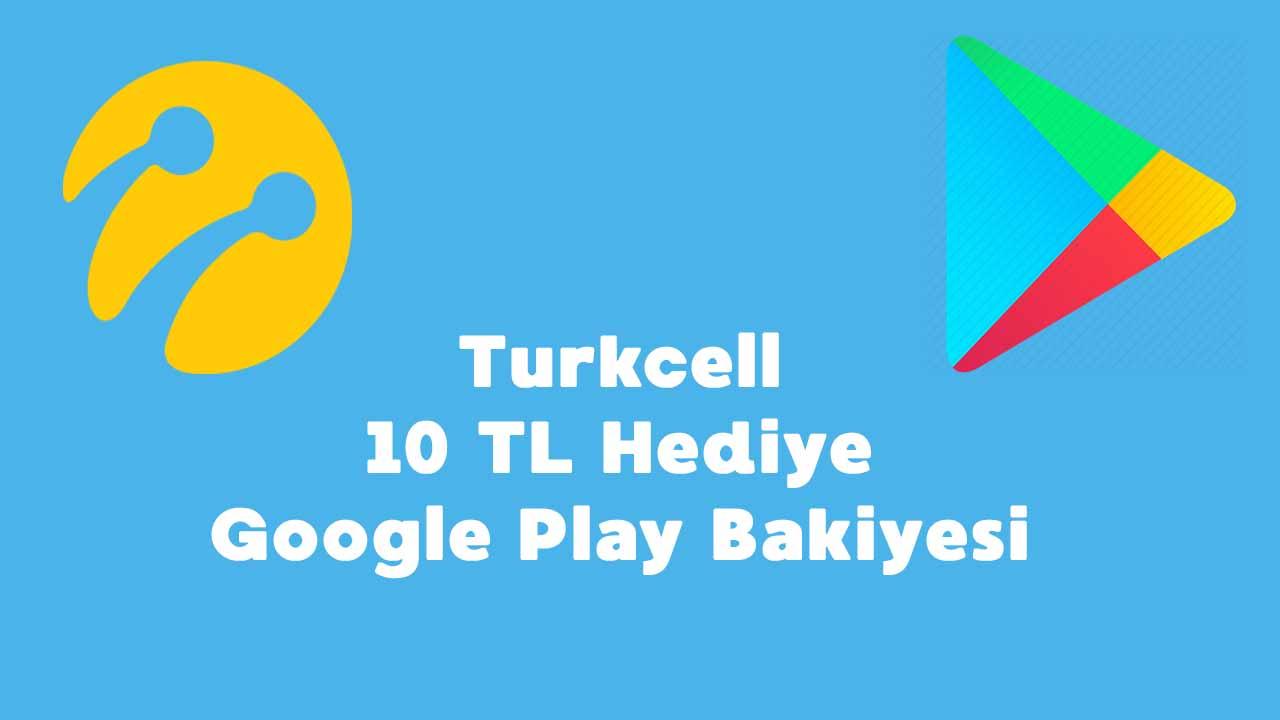 turkcell google play 10 tl hediye