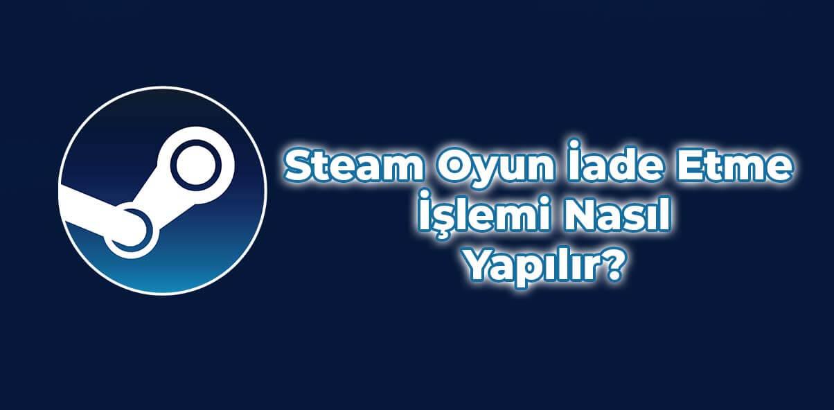 steam oyun iade