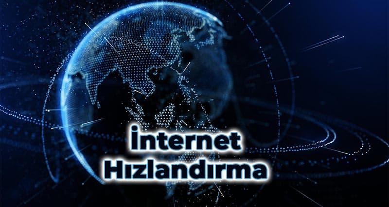 internet hızlandırma