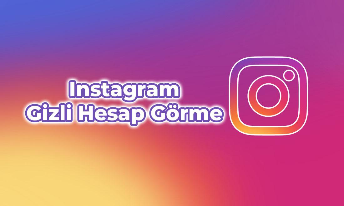 instagram gizli hesap görme