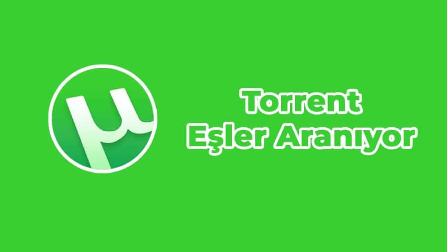 torrent eşler aranıyor